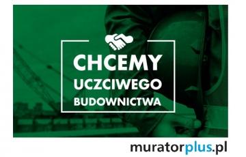 """Muratorplus.pl inicjuje akcję """"Chcemy uczciwego budownictwa"""""""