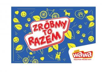 Radio WAWA wystartowało z akcją Zróbmy to razem!